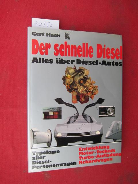 Der schnelle Diesel : alles über Diesel-Autos ; Typologie aller Diesel-Personenwagen ; Entwicklung, Motor-Technik, Turbo-Aufladung, Rekordwagen. Unter Mitarb. von Wolfgang König. EUR