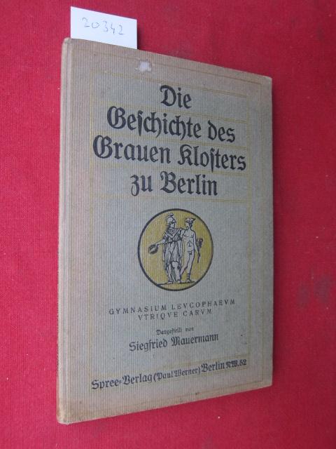 Die Geschichte des Grauen Klosters zu Berlin. 1271 - 1574 - 1909 . EUR