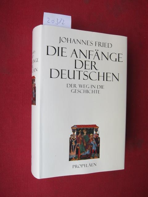 Die Anfänge der Deutschen : der Weg in die Geschichte. EUR