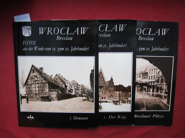 Wroclaw Breslau : Teil I - III. Fotos aus der Wende vom 19. zum 20. Jahrhundert. Teil I: Der Ring. Teil II: Breslauer Plätze. III: Strassen. EUR