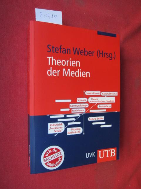 Theorien der Medien : von der Kulturkritik bis zum Konstruktivismus. Stefan Weber / UTB ; 2424. EUR