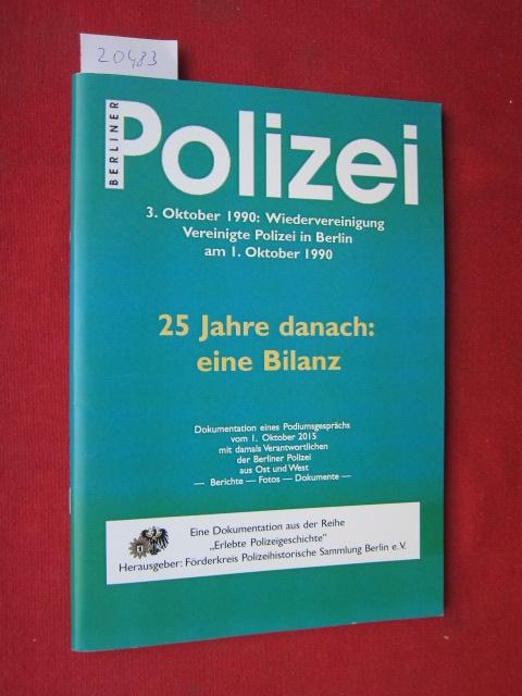 25 Jahre danach : eine Bilanz. Berliner Polizei. 3. Oktober 1990: Wiedervereinigung - Vereinigte Polizei in Berlin am 1. Oktober 1990. Erlebte Polizeigeschichte. EUR