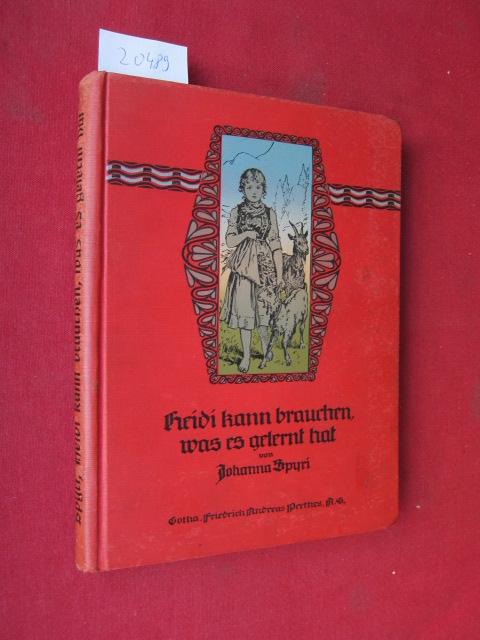 Heidi kann brauchen, was es gelernt hat. E. Geschichte für Kinder und auch für solche, welche die Kinder lieb haben. / Geschichten für Kinder / Spyri, Bd. 5. EUR