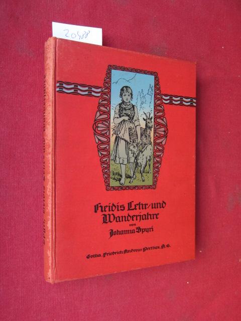 Heidis Lehr- und Wanderjahre. E. Geschichte für Kinder und auch für solche, welche die Kinder lieb haben. / Geschichte für Kinder / Spyri, Bd. 3. EUR