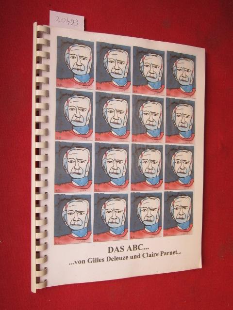 Das ABC ...von Gilles Deleuze mit Claire Parnet ...Regie von Pierre-André Boutang. 1996. Ein Überblick vorbereitet von Charles J. Stivale Wayne State Universität. Arbeitsmanuskript hergest. u. übers. v. Christian Malycha. EUR