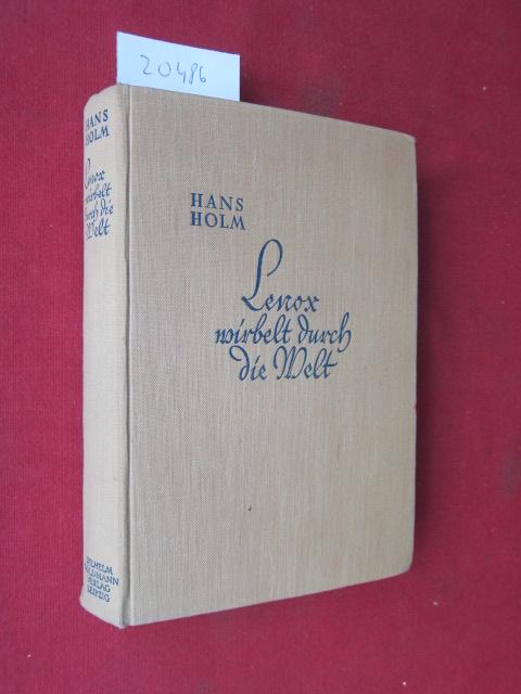 Lenox wirbelt durch die Welt : Ein heiterer Roman. / Die heiteren Goldmann-Bücher. [Hans Holm, d. i. Hellmuth Unger] EUR
