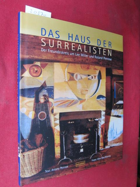 Das Haus der Surrealisten : der Freundeskreis um Lee Miller und Roland Penrose. Mit Fotogr. von Alen MacWeeney. [Aus dem Engl. von Maria Gurlitt-Sartori unter Mitarb. von Christoph Gurlitt] EUR