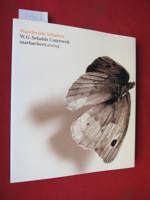 Wandernde Schatten : W. G. Sebalds Unterwelt ; Deutsche Schillergesellschaft, Marbach am Neckar / Marbacher Katalog 62. EUR