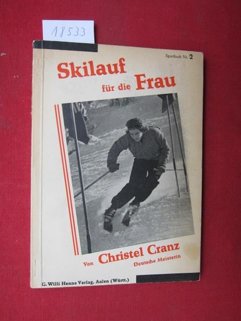 Skilauf für die Frau. Christel Cranz / Sportbuch Nr 2 ; EUR