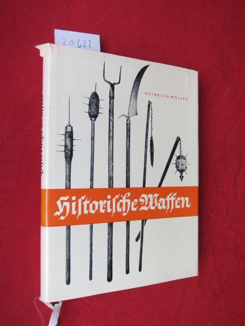 Historische Waffen : Kurze Entwicklungsgeschichte d. Waffen vom Frühfeudalismus bis zum 17. Jahrhhundert. [Zeichnungen: Weidner-Böhm] EUR