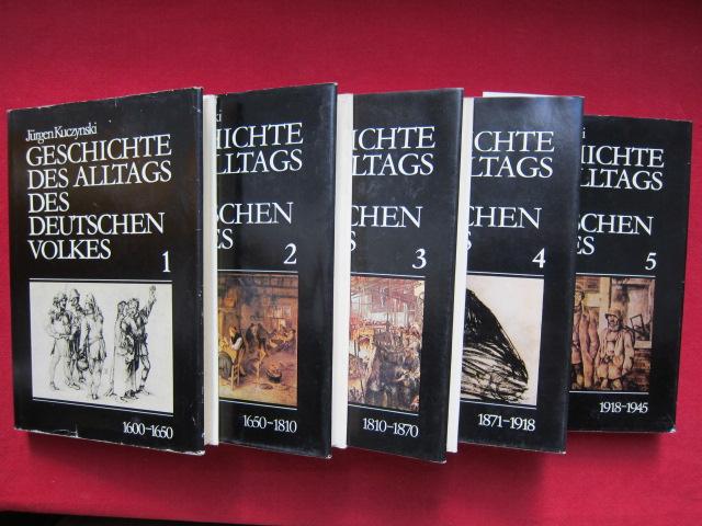 Geschichte des Alltags des deutschen Volkes; Studien 1 - 5. Studien 1: 1600-1650 ; Studien 2: 1650-1810 ; Studien 3: 1810-1870 ; Studien 4: 1871-1918 ; Studien 5: 1918-1945. EUR