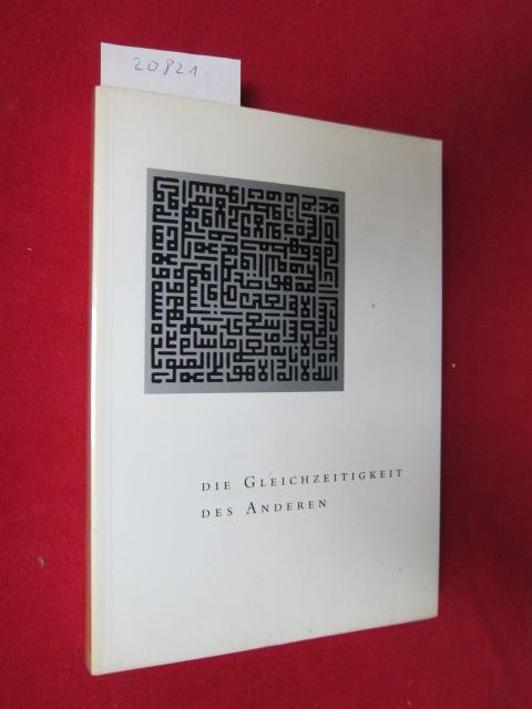 Die Gleichzeitigkeit des Anderen : Materialien zu e. Ausstellung ; Konzipiert u. hrsg. von Jürgen Glaesemer. EUR