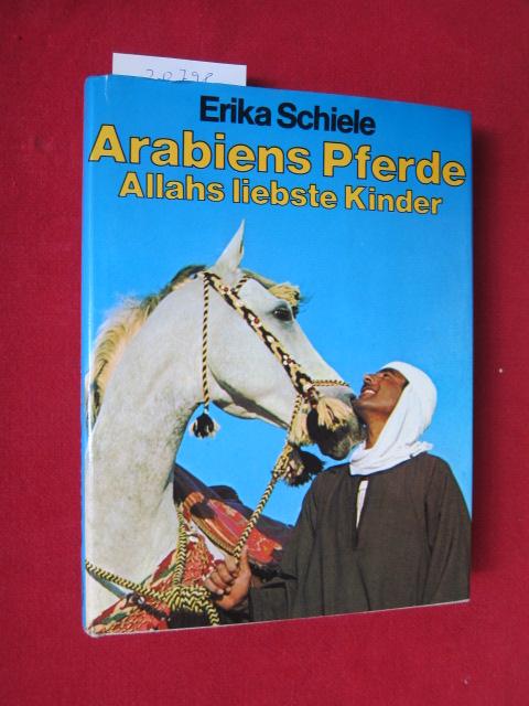 Arabiens Pferde : Allahs liebste Kinder. Mit 13 Illustr. von Andrzej Grzybowski. EUR