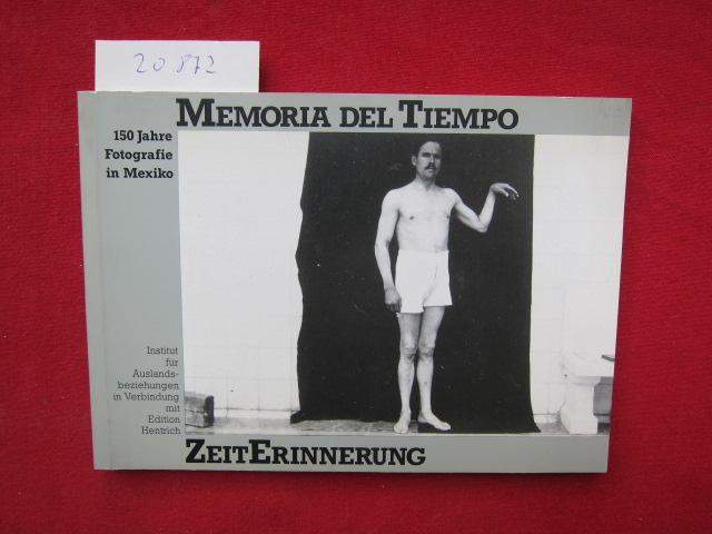 Zeiterinnerung : 150 Jahre Fotografie in Mexico ; [Red. Stefan Wendel] EUR