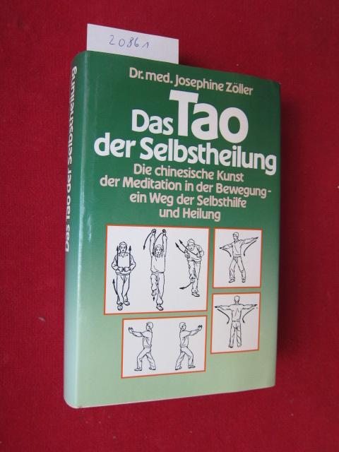 Das Tao der Selbstheilung : Die chines. Kunst d. Meditation in d. Bewegung - e. Weg d. Selbsthilfe u. Heilung. EUR