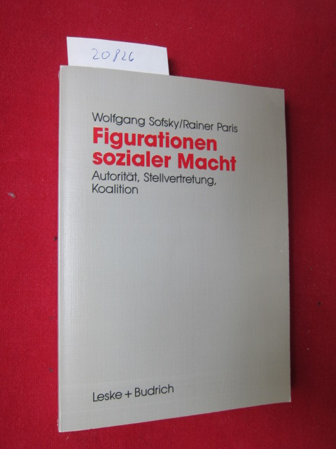 Figurationen sozialer Macht : Autorität - Stellvertretung - Koalition. EUR