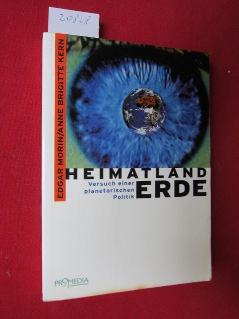 Heimatland Erde : Versuch einer planetarischen Politik. Hrsg. von Wilfried Graf und Christoph Wulf. Aus dem Franz. von Horst Friessner. EUR