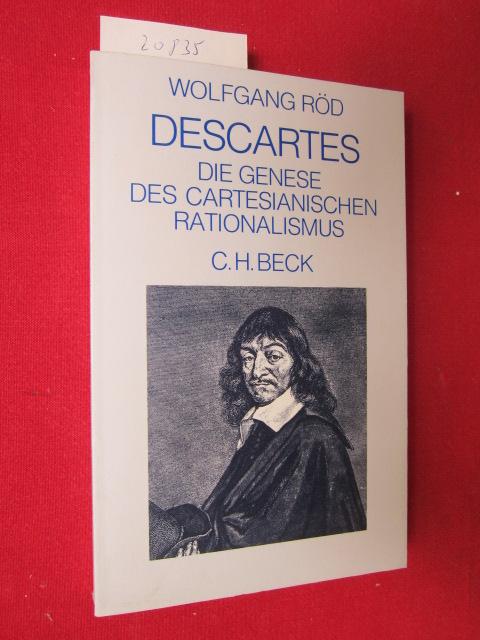 Descartes : die Genese des Cartesianischen Rationalismus. EUR