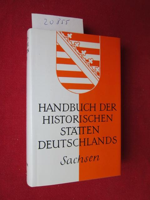 Sachsen. Handbuch der historischen Stätten Deutschlands; Bd. 8.Kröners Taschenausgabe ; Bd. 312 EUR