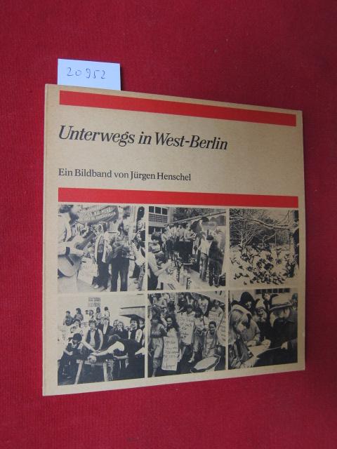 Unterwegs in West-Berlin : Ein Bildband. Mit e. Reminiszenz von Michael Stone. EUR
