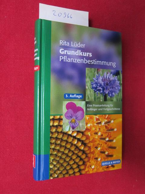 Grundkurs Pflanzenbestimmung : eine Praxisanleitung für Anfänger und Fortgeschrittene. Quelle-&-Meyer-Bestimmungsbücher. EUR