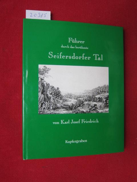 Führer durch das berühmte Seifersdorfer Tal. Mit einem Nachw. von Kathrin Franz. EUR