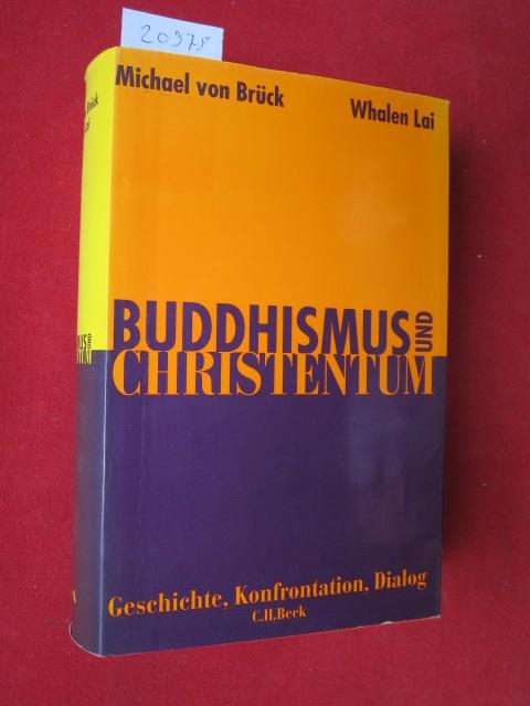 Buddhismus und Christentum : Geschichte, Konfrontation, Dialog. Mit einem Vorw. von Hans Küng EUR