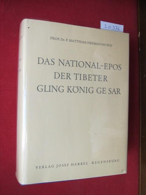 Das National-Epos der Tibeter Gling König Ge Sar. [Band I und II gebunden in 1 Band] Aus d. Tibet. übers. von Matthias Hermanns. EUR