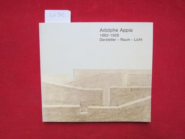 Adolphe Appia : 1862 - 1928 ; Darsteller - Raum - Licht ; Konzeption: Denis Bablet und Marie-Louise Bablet. [Aus dem Franz. übertr. von Guido Meister] EUR