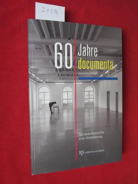 60 Jahre documenta : die lokale Geschichte einer Globalisierung. EUR