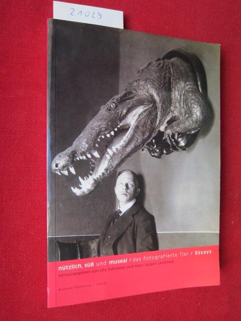 Nützlich, süss und museal - das fotografierte Tier : Essays. EUR