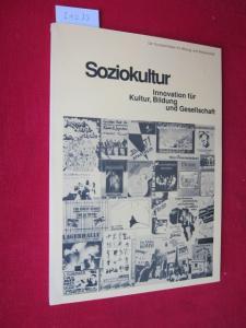 Soziokultur - Innovationen für Kultur, Bildung und Gesellschaft. Dok. des Symposiums am 9.-10.10.1987 in Tübingen. EUR