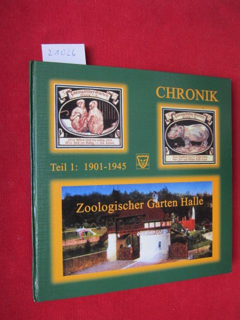 Chronik Zoologischer Garten Halle; Teil 1: 1901 - 1945 : Zoologischer Garten Halle GmbH im Jahr 2001 zum 100. Zoogeburtstag. Zoologischer Garten (Halle (Saale)) EUR