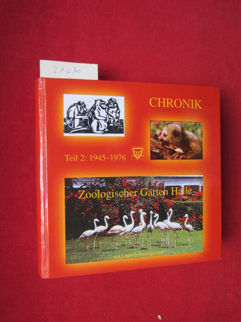 Chronik Zoologischer Garten Halle; Teil 2: 1945 - 1976. Zoologischer Garten (Halle (Saale)): EUR