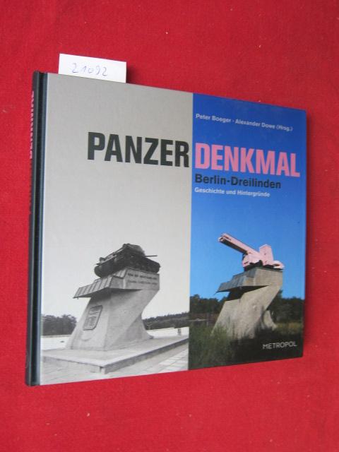 Panzerdenkmal Berlin-Dreilinden : Geschichte und Hintergründe. Peter Boeger ; Alexander Dowe (Hrsg.) EUR
