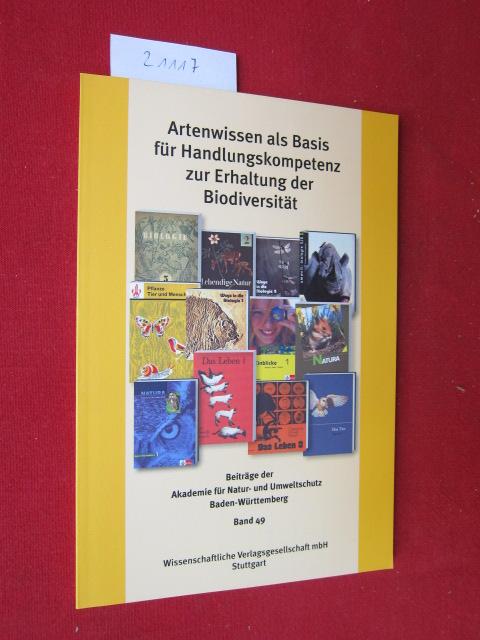 Artenwissen als Basis für Handlungskompetenz zur Erhaltung der Biodiversität. Hrsg. von der Akademie für Natur- und Umweltschutz (Umweltakademie) Baden-Württemberg. Akademie für Natur- und Umweltschutz. Bd. 49. EUR
