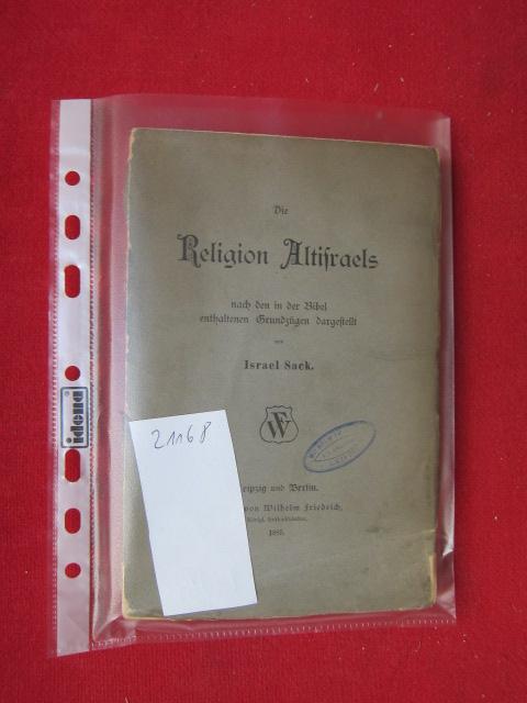 Die Religion Altisraels : nach den in der Bibel enthaltenen Grundzügen dargestellt. EUR