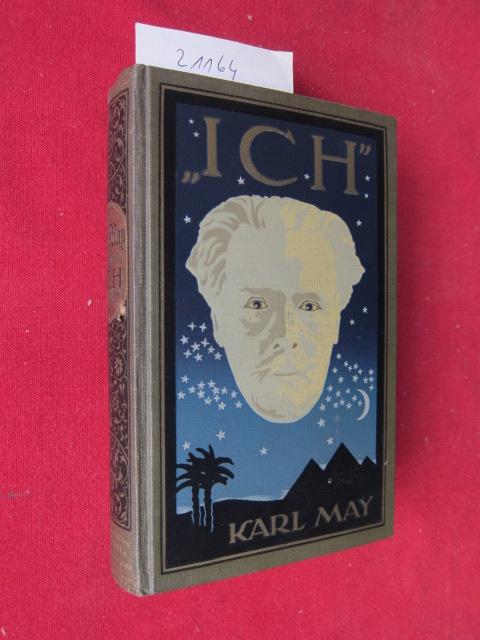 Ich : Aus Karl May`s Nachlaß. Hrsg. v. E. A. Schmid. Karl May: Gesammelte Werke; Bd. 34., EUR