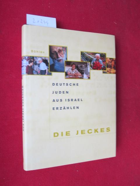 Die Jeckes : deutsche Juden aus Israel erzählen. EUR