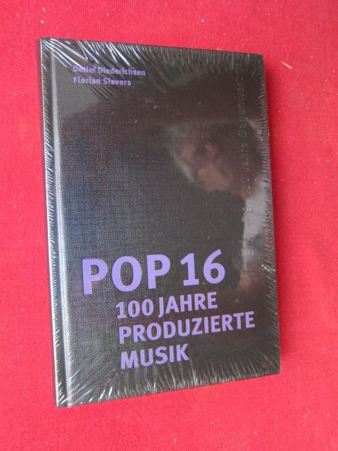 Pop 16 : 100 Jahre produzierte Musik. Bibliothek 100 Jahre Gegenwart ; 5. Band; 100 Jahre Gegenwart. EUR