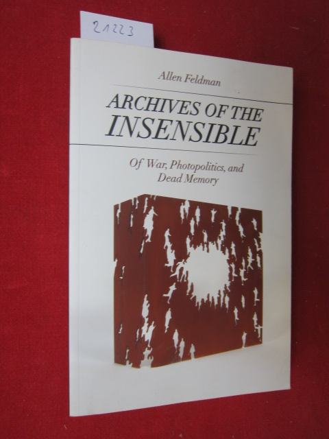 Archives of the insensible. Of war, photopolitics, and dead memory. EUR
