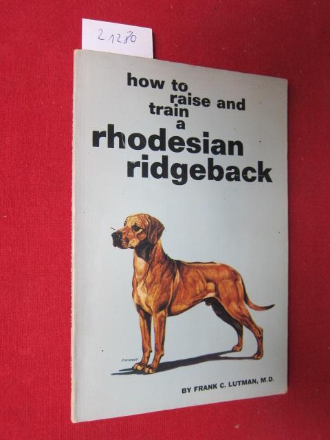 How to raise and train a rhodesian ridgeback. EUR