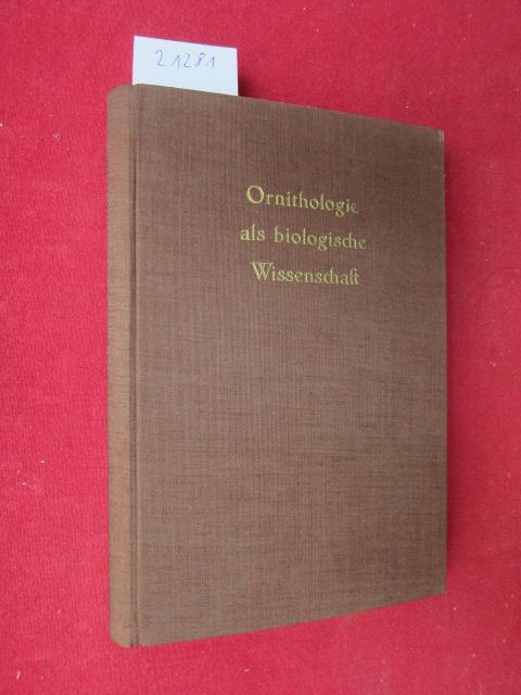 Ornithologie als biologische Wissenschaft : 28 Beitr. als Festschrift zum 60. Geburtstag von Erwin Stresemann (22. Nov. 1949). EUR