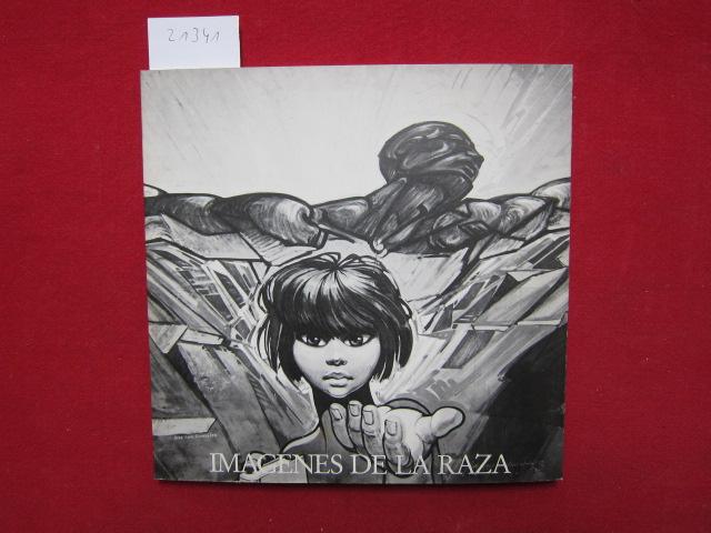 Imagenes de la Raza : Selbstzeugnisse mexikan.-amerikan. Kultur ; [hrsg. vom Amerika-Haus, Berlin. Ausstellung u. Dokumentation, Konzeption: Jörg W. Ludwig. ] EUR
