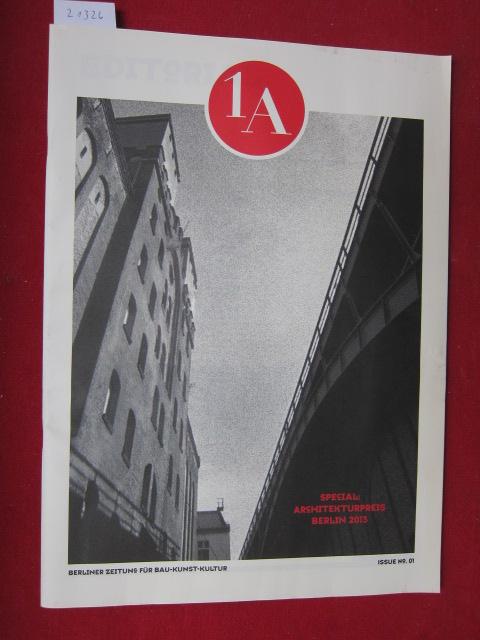 1 A ISSUE No. 01 _ Special Architekturpreis Berlin 2013. Berliner Zeitung für Bau-Kunst-Kultur. EUR
