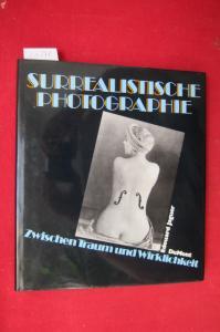 Surrealistische Photographie : zwischen Traum u. Wirklichkeit. [Aus d. Franz. von Rudolf v. Bitter u. Simon Werle] EUR