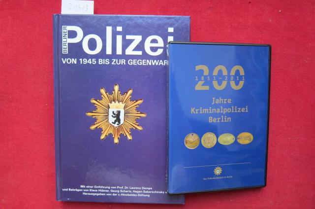 Berliner Polizei : von 1945 bis zur Gegenwart. hrsg. von der v.-Hinckeldey-Stiftung. Mit einer Einf. von Laurenz Demps. [BEIGABE: DVD: 200 Jahre Kriminalpolizie Berlin] EUR