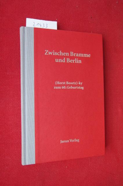 Zwischen Bramme und Berlin : (Horst Bosetz)-ky zum 60. Geburtstag. EUR