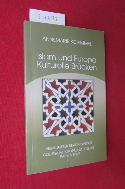 Islam und Europa : kulturelle Brücken. Hrsg. Ulrich Zwiener. Collegium Europaeum Jenense / Collegium Europaeum Jenense: Schriften des Collegium Europaeum Jenense, H. 26. EUR