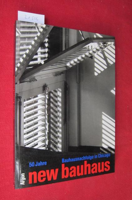 50 [Fünfzig] Jahre New Bauhaus : Bauhausnachfolge in Chicago ; Bauhaus-Archiv. [Konzept d. Ausstellung u. Hrsg. d. Kataloges: Peter Hahn u. Lloyd C. Engelbrecht.] EUR